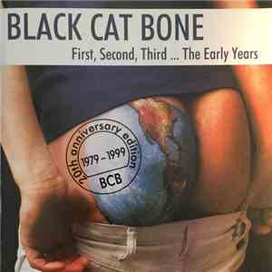 Black Cat Bone  - First, Second, Third ... The Early Years download