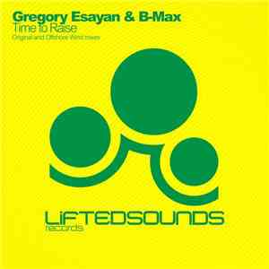 Gregory Esayan & B-Max  - Time To Raise download